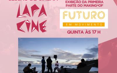 LIVE – LAPA CINE – Making Of Série Futuro em Movimento – Parte 01