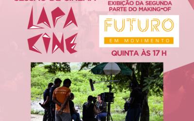 LIVE – LAPA CINE – Making Of Série Futuro em Movimento – Parte 02