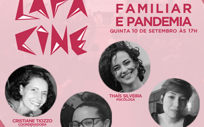 LIVE – Lapa Cine – Bate-Papo sobre Convívio Familiar e Pandemia – E.M. Orlando Villas Boas