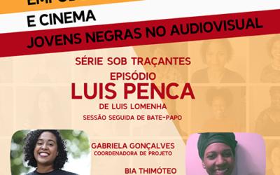 LIVE – Empoderamento e Cinema – Luis Penca   Sob Traçantes