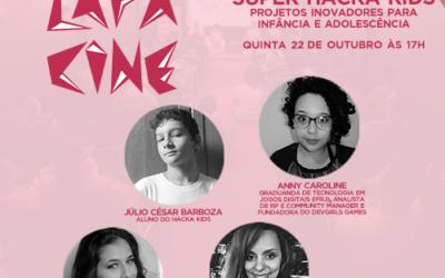 LIVE – Lapa Cine – Super Hacka Kids: Projetos inovadores para infância e adolescência
