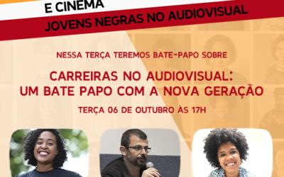 LIVE – Empoderamento e Cinema – Carreiras no Audiovisual: Um Bate Papo com a Nova Geração