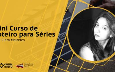 MiniCurso Roteiro de séries com Clara Meireles