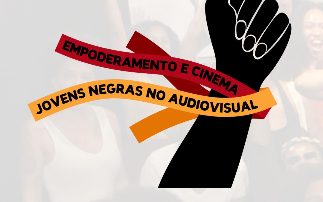Cinema Nosso abre processo seletivo para o projeto Empoderamento e Cinema: Jovens Negras no Audiovisual