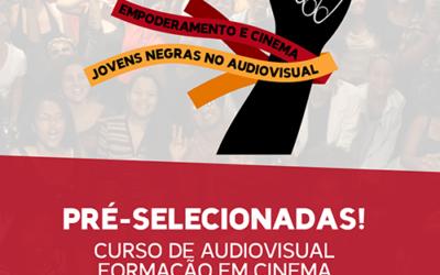 PRÉ-SELECIONADAS! Curso gratuito de audiovisual – Formação em Cinema