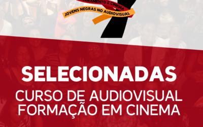 Confira as selecionadas para o Curso de Audiovisual – Formação em Cinema!