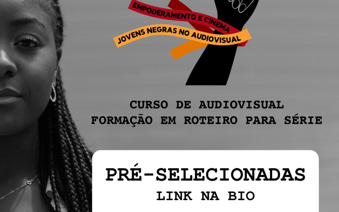 Pré-selecionadas :: Formação audiovisual em Roteiro para Séries