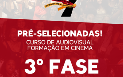 Pré-selecionadas para a 3° etapa [Formação em Cinema]