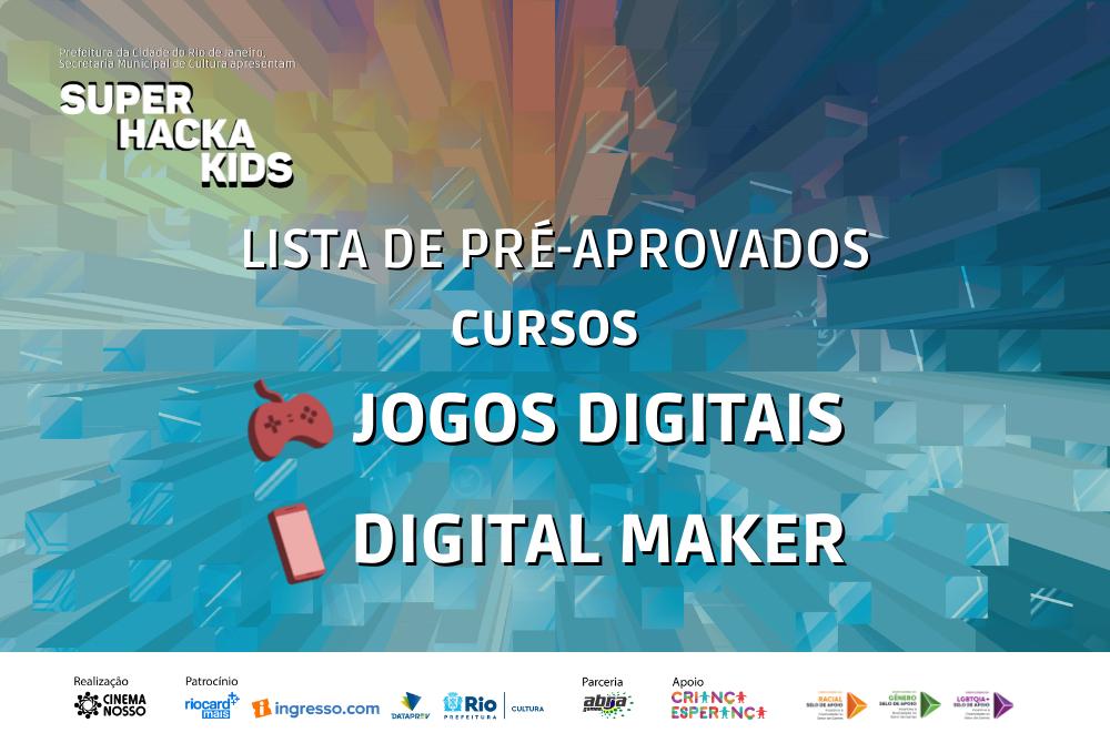 Lista de pré-aprovados – Digital Maker e Jogos Digitais