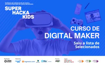 Lista de selecionados Super Hacka Kids – Curso de Digital Maker